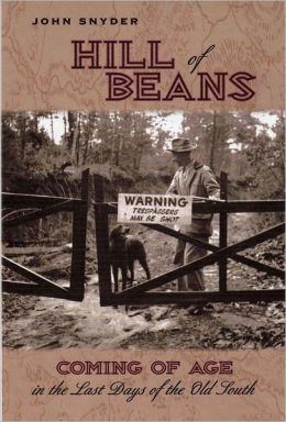 Hill of Beans: Coming of Age in the Last Days fo the Old South