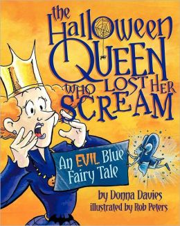 The Halloween Queen Who Lost Her Scream: An Evil Blue Fairy Tale