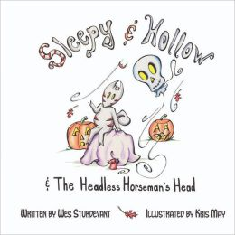 Sleepy & Hollow and the Headless Horseman's Head