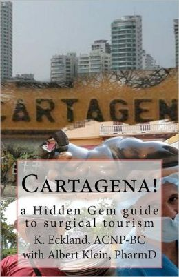 Cartagena!: A Hidden Gem Guide to Surgical Tourism