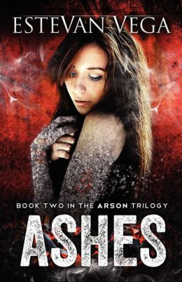 Ashes: Book Two in the Arson series