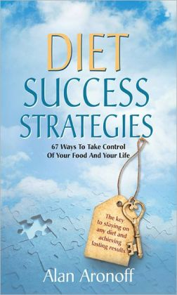Diet Success Strategies: 67 Ways to Take Control of Your Food and Your Life
