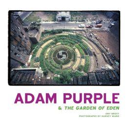 Adam Purple and the Garden of Eden