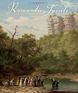Romantic Spirits: Nineteenth Century Paintings of the South from the Johnson Collection
