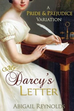 Mr. Darcy's Letter: A Pride and Prejudice Variation