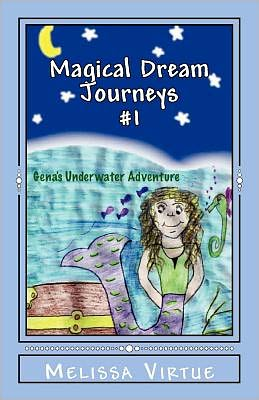Magical Dream Journeys #1: Gena's Underwater Adventure