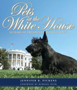 Pets at the White House: 50 Years of Presidents and Their Pets