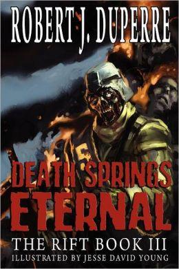 Death Springs Eternal: The Rift Book III