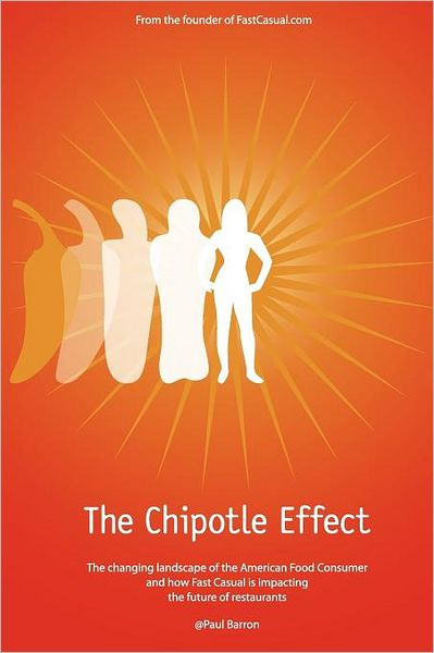 The Chipotle Effect: The Changing Landscape of the American Social Consumer and How Fast Casual Is Impacting the Future of Restaurants