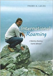 International Roaming: A Family Chasing Home Abroad