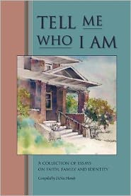 Tell Me Who I Am: Stories of Faith, Family, and Identity