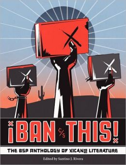 Ban This!: The BSP Anthology of Xican@ Literature