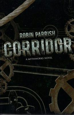 Corridor (a MythWorks Novel)