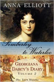 Pemberley to Waterloo: Georgiana Darcy's Diary, Volume 2