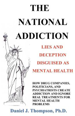 The National Addiction: Lies and Deception Disguised As Mental Health