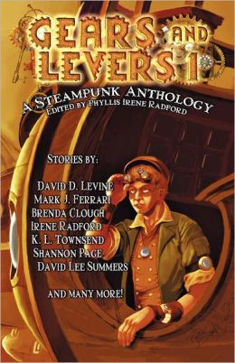 Gears and Levers 1: A Steampunk Anthology