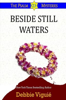 Beside Still Waters (Psalm 23 Mysteries Series #4)