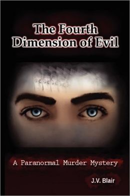 The Fourth Dimension of Evil: A Paranormal Murder Mystery