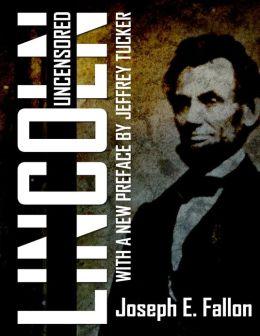 Lincoln Uncensored
