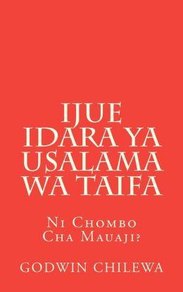 Ijue Idara YA Usalama Wa Taifa: Ni Chombo Cha Mauaji?
