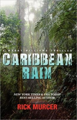 Caribbean Rain: The 4th Manny Williams Thriller