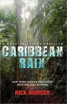 Caribbean Rain: The 4th Manny Williams Thriller
