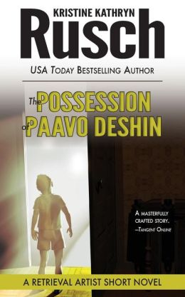 The Possession of Paavo Deshin: A Retrieval Artist Short Novel