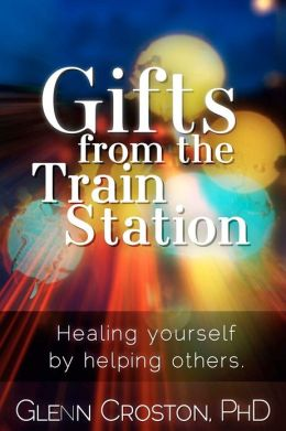 Gifts from the Train Station: The Healing Power of Helping Others