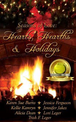 Hearts, Hearths & Holidays: Seasons of Love