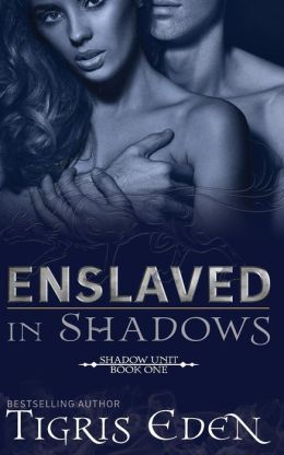 Enslaved in Shadows: Author's Cut