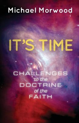 It's Time: Challenges to the Doctrine of the Faith