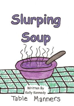 Slurping Soup: Table Manners
