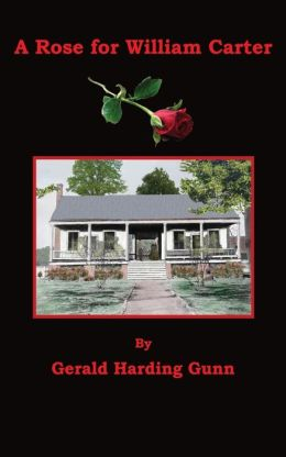 A Rose for William Carter (Badgley Publishing Company Edition)
