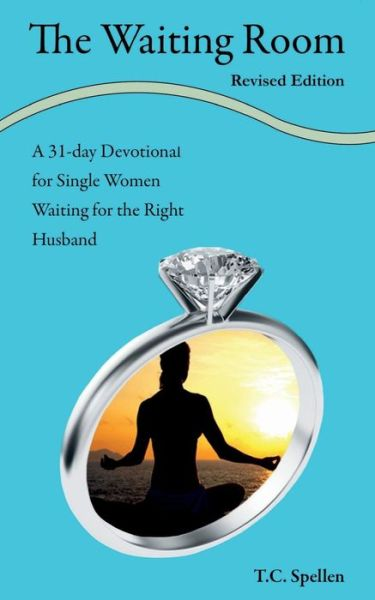 The Waiting Room: A 31-Day Devotional for Single Women Waiting for the Right Husband