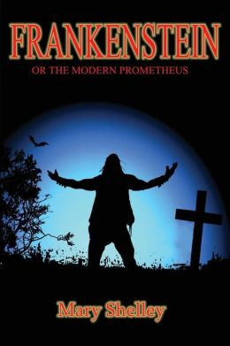 frankenstein or the modern prometheus by shelley 9780615794372 paperback barnes noble