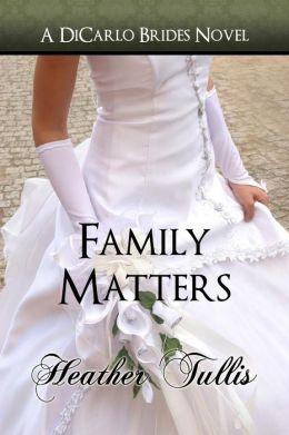 Family Matters (A DiCarlo Brides novel, book 4)