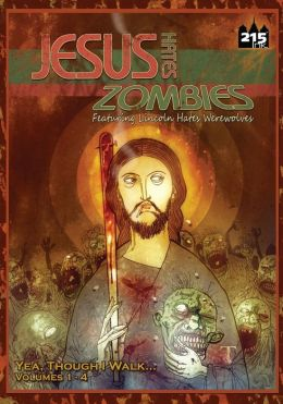 Jesus Hates Zombies: Yeah Though I Walk