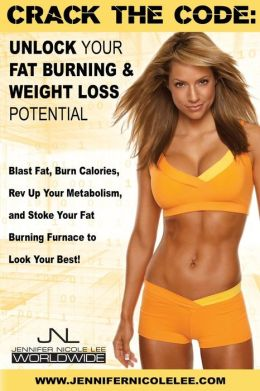 Crack the Code: Unlock Your Fat-Burning and Weight-Loss Potential: Blast Fat, Burn Calories, REV Up Your Metabolism, and Stoke Your Fa