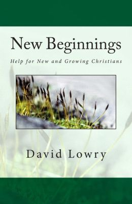 New Beginnings: Help for New and Growing Christians