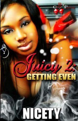 Juicy 2: Getting Even