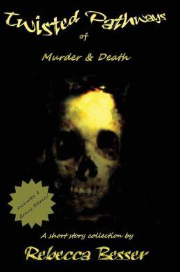 Twisted Pathways of Murder & Death