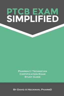 PTCB Exam Simplified Pharmacy Technician Certification Exam Study Guide