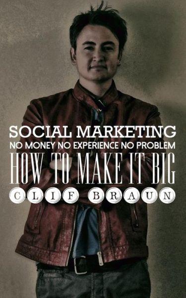 Social Marketing: No Money No Experience No Problem