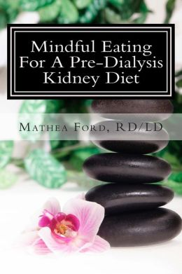 Mindful Eating for a Pre-Dialysis Kidney Diet: Healthy Attitudes Toward Food and Life