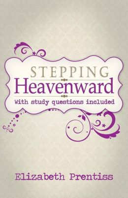 Stepping Heavenward: With Study Questions