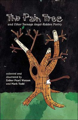 The Pain Tree: And Other Teenage Angst-Ridden Poetry