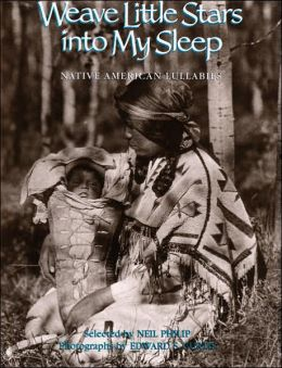 Weave Little Stars Into My Sleep: Native American Lullabies