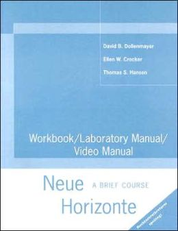 Workbook/ Lab Manual/ Video Manual: Neue Horizonte: A Brief Course