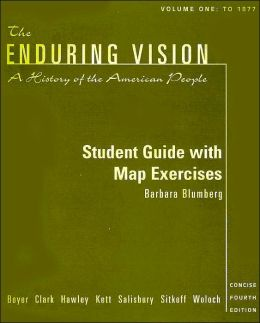 The Enduring Vision: A History of the American People, Volume One : to 1877: Student Guide with Map Exercises
