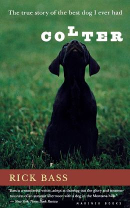 Colter: The True Story of the Best Dog I Ever Had
